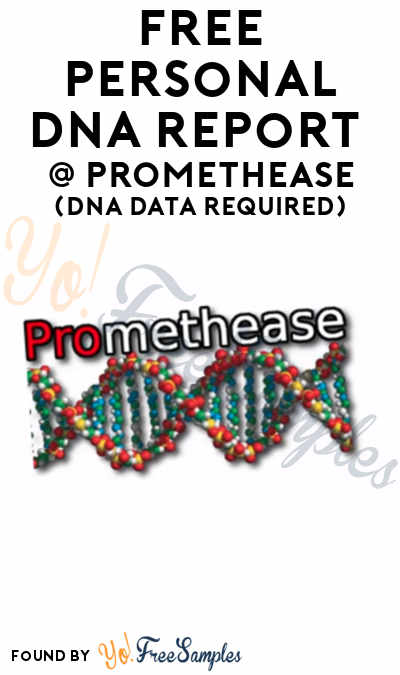 FREE Personal DNA Report From Promethease For December (Existing DNA Report Required From 23AndMe or Other Provider)