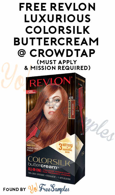 FREE Revlon Luxurious ColorSilk Buttercream From CrowdTap (Must Apply & Mission Required)