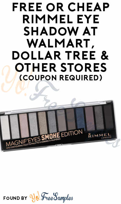 FREE Rimmel Eye Shadow At Walmart, Dollar Tree & Other Stores (Coupon Required)