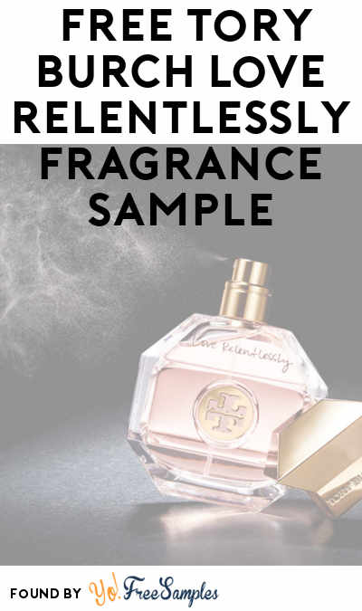 First 500: FREE Tory Burch Love Relentlessly Fragrance Sample