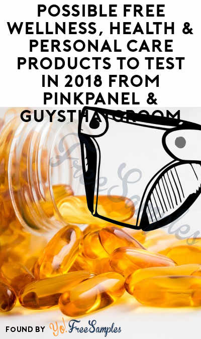 Possible FREE Wellness, Health & Personal Care Products To Test In 2018 From PinkPanel & GuysThatGroom