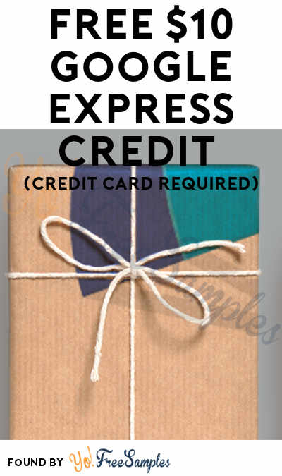 FREE $10 Google Express Credit (Credit Card Required)