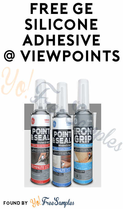 FREE GE Silicone Adhesive From ViewPoints (Must Apply)