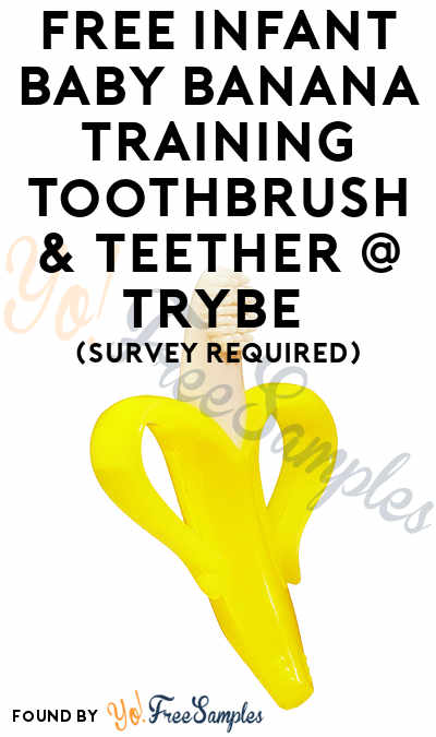 FREE Infant Baby Banana Training Toothbrush & Teether At Trybe (Survey Required)