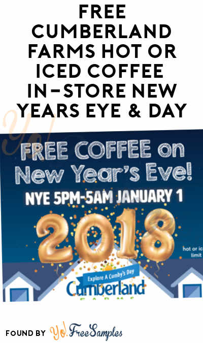 FREE Cumberland Farms Hot or Iced Coffee In-Store New Years Eye & Day
