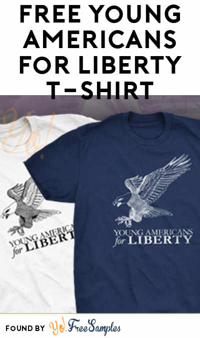 FREE Young Americans For Liberty T-Shirt [Verified Received By Mail]