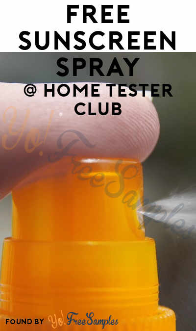 FREE Spray Sunscreen From Home Tester Club (Must Apply)