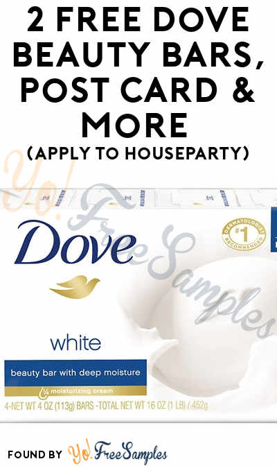 2 FREE Dove Beauty Bars, Post Card & More (Apply To HouseParty)
