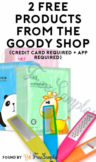 New Code: FREE Products From The Goody Shop (Credit Card Required & Mobile App Required) [Verified Received By Mail]