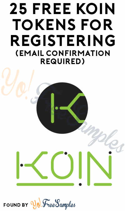 25 FREE KOIN Tokens For Registering (Email Confirmation Required)
