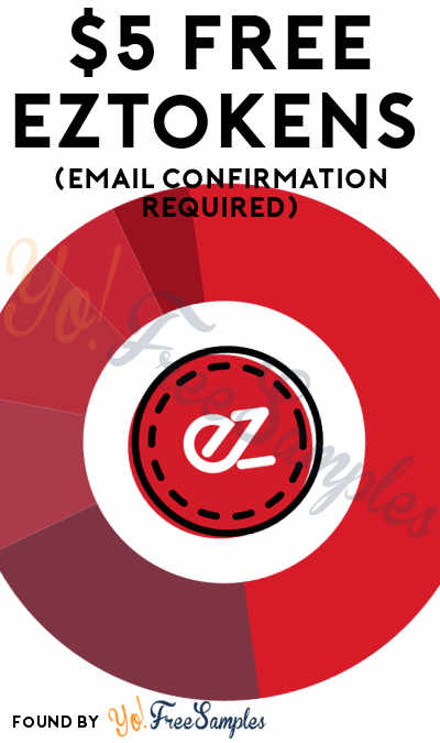 $5 FREE EZTokens (Email Confirmation Required)
