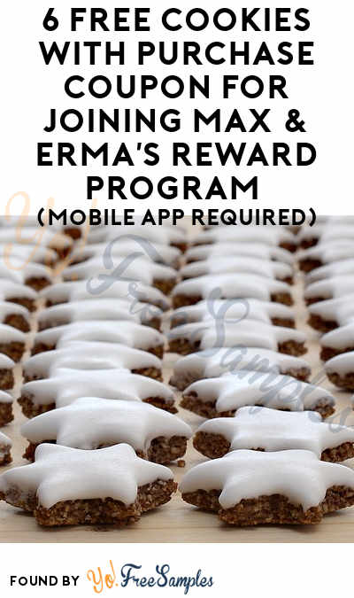 6 FREE Cookies With Purchase Coupon For Joining Max & Erma's Reward Program (Mobile App Required)