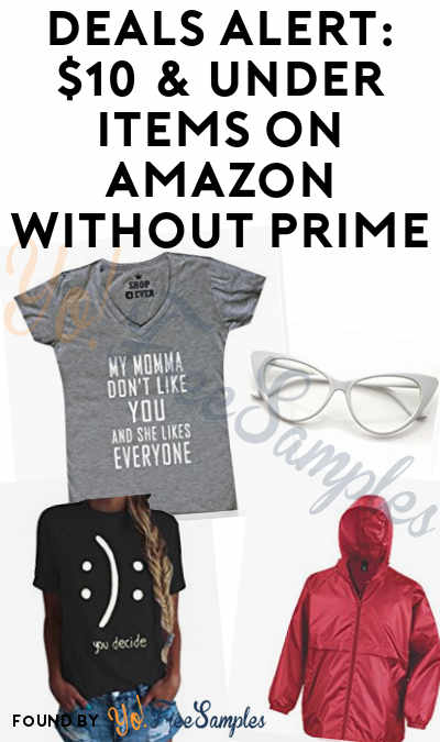 DEALS ALERT: $10 & Under Items On Amazon WITHOUT Prime