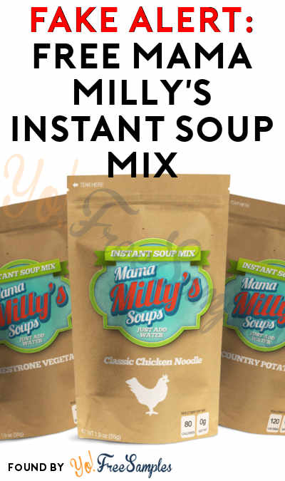 FAKE ALERT: FREE Mama Milly's Instant Soup Mix