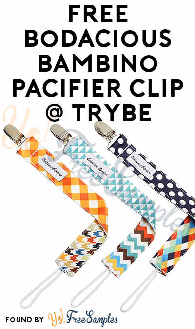 FREE Bodacious Bambino Pacifier Clip At Trybe (Survey Required)