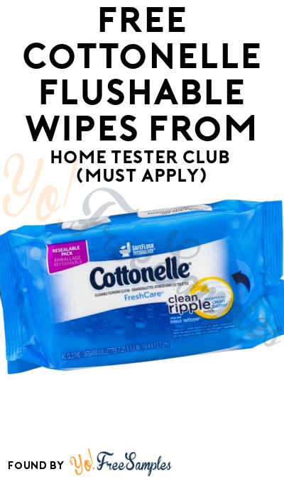 FREE Cottonelle Flushable Wipes From Home Tester Club (Must Apply)