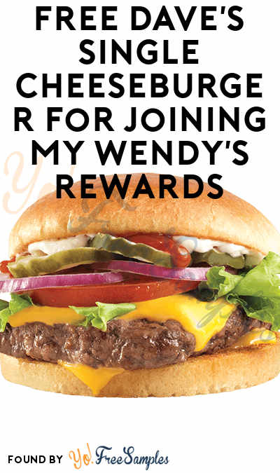 FREE Dave's Single Cheeseburger For Joining My Wendy's Rewards