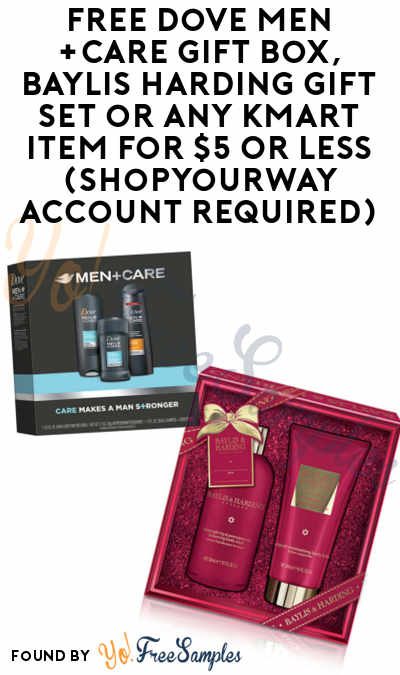 FREE Dove Men +Care Gift Box, Baylis Harding Gift Set or Any Kmart Item For $5 Or Less (ShopYourWay Account Required)