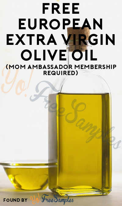 FREE European Extra Virgin Olive Oil (Mom Ambassador Membership Required)