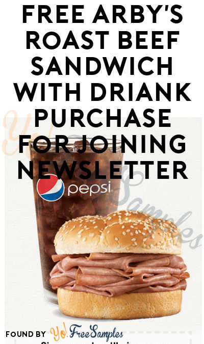FREE Arby's Roast Beef Sandwich With Driank Purchase For Joining Newsletter