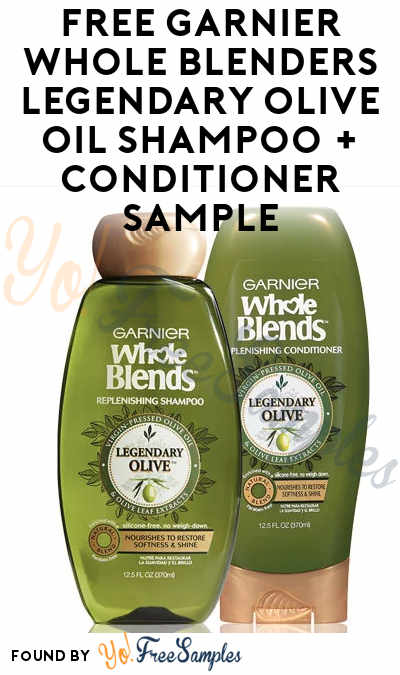 FREE Garnier Whole Blends Legendary Olive Oil Shampoo + Conditioner Sample