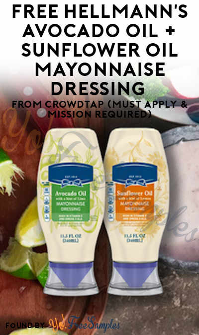 FREE Hellmann's Avocado Oil + Sunflower Oil Mayonnaise Dressing From CrowdTap (Must Apply & Mission Required)