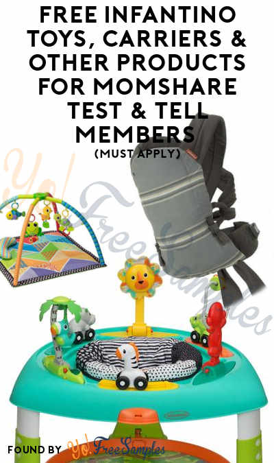 FREE Infantino Toys, Carriers & Other Products For MomShare Test & Tell Members (Must Apply)