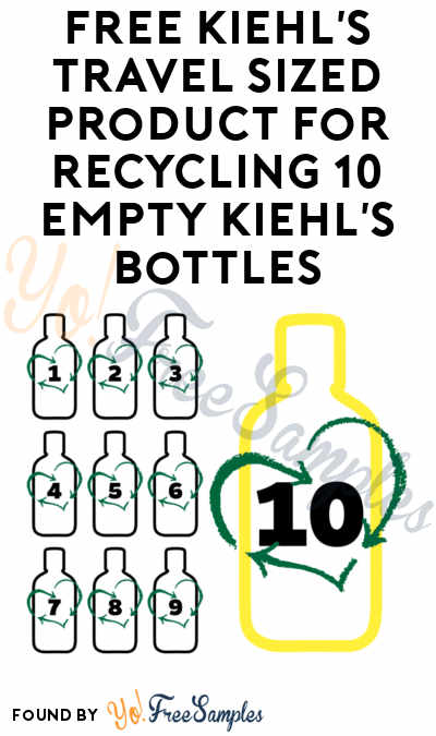 FREE Kiehl's Travel Sized Product For Recycling 10 Empty Kiehl's Bottles