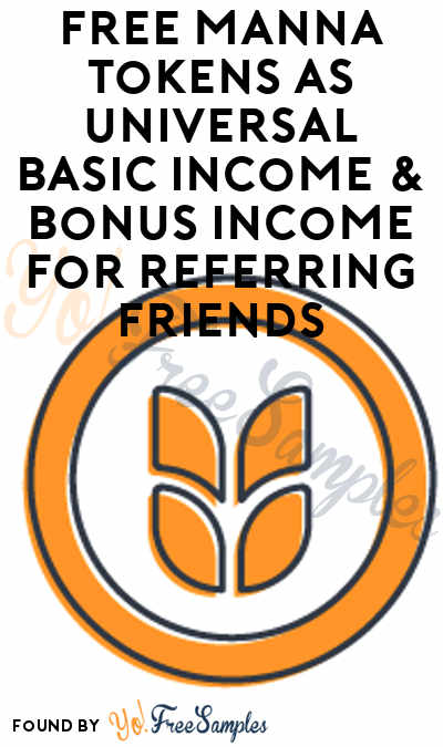 FREE Manna Tokens As Universal Basic Income & Bonus Income For Referring Friends [Verified Received]