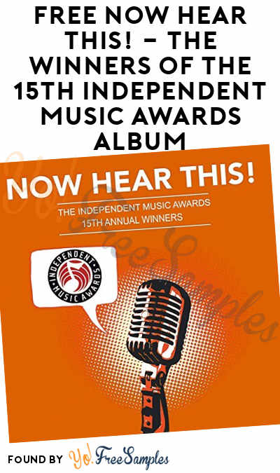 FREE Now Hear This! – The Winners of the 15th Independent Music Awards Album At Amazon