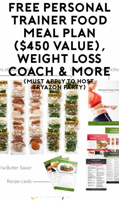 FREE Personal Trainer Food Meal Plan ($450 Value), Weight Loss Coach & More (Must Apply To Host Tryazon Party)