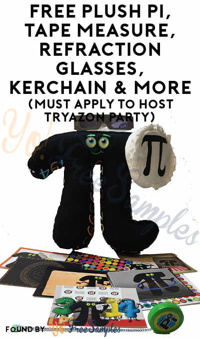 FREE Plush Pi, Tape Measure, Refraction Glasses, Kerchain & More (Must Apply To Host Tryazon Party)