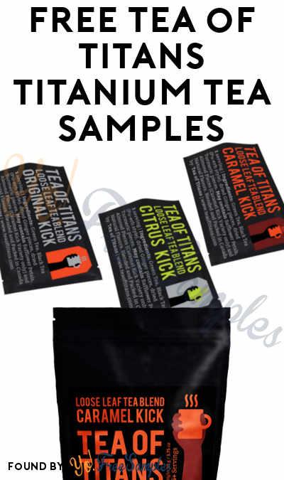 FREE Tea of Titans Titanium Tea Samples