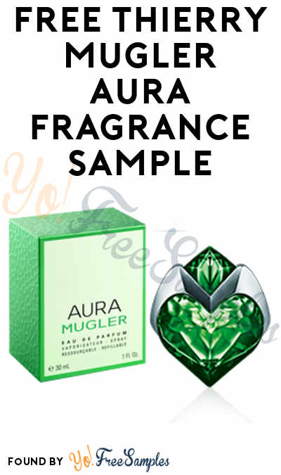 FREE Thierry Mugler Aura Fragrance Sample (Email Confirmation Required) [Verified Received By Mail]