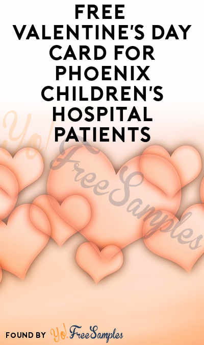 FREE Valentine's Day Card For Phoenix Children's Hospital Patients