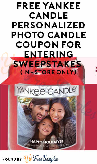 FREE Yankee Candle Personalized Photo Candle Coupon For Entering Sweepstakes (In-Store Only)