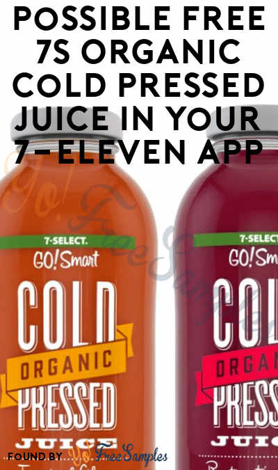 Possible FREE 7S Organic Cold Pressed Juice In Your 7-Eleven App