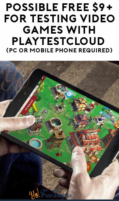 Possible FREE $9+ For Testing Video Games With PlayTestCloud (PC or Mobile Phone Required)