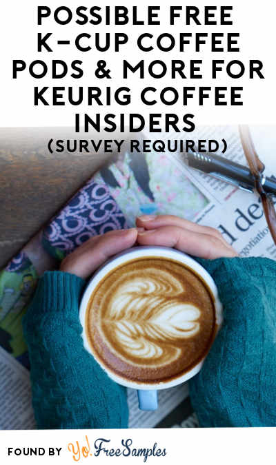 Possible FREE K-Cup Coffee Pods & More For Keurig Coffee Insiders (Survey Required)