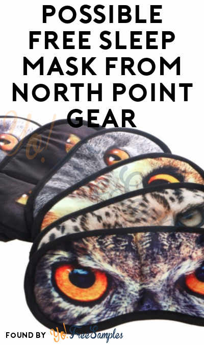 Possible FREE Sleep Mask From North Point Gear