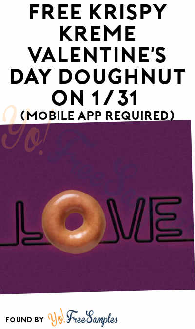 TODAY: FREE Krispy Kreme Valentine's Day Doughnut On 1/31 (Mobile App Required)