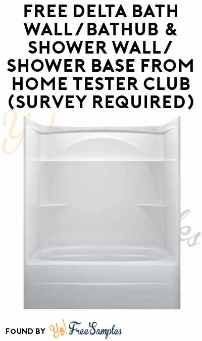 2nd Opportunity Added: FREE Delta Bath Wall/Bathub & Shower Wall/Shower Base From Home Tester Club (Survey Required)