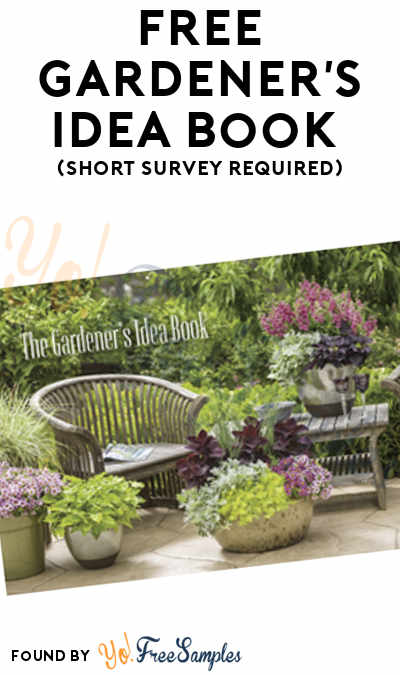 FREE 2018 Gardener's Idea Book (Short Survey Required) [Verified Received By Mail]