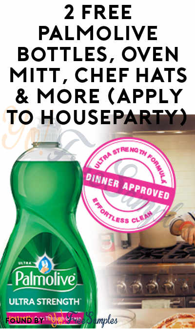 2 FREE Palmolive Bottles, Oven Mitt, Chef Hats & More (Apply To HouseParty)