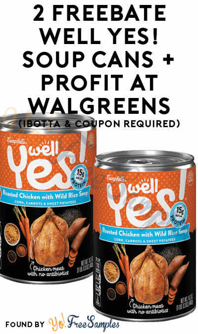 2 FREEBATE Well Yes! Soup Cans + Profit At Walgreens (Ibotta & Coupon Required)