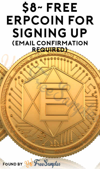 $8~ FREE ERPCoin For Signing Up (Email Confirmation Required)