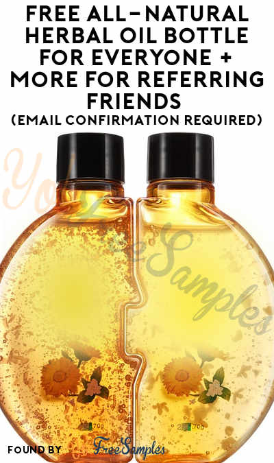 FREE All-Natural Herbal Oil Bottle For Everyone + More For Referring Friends (Email Confirmation Required)