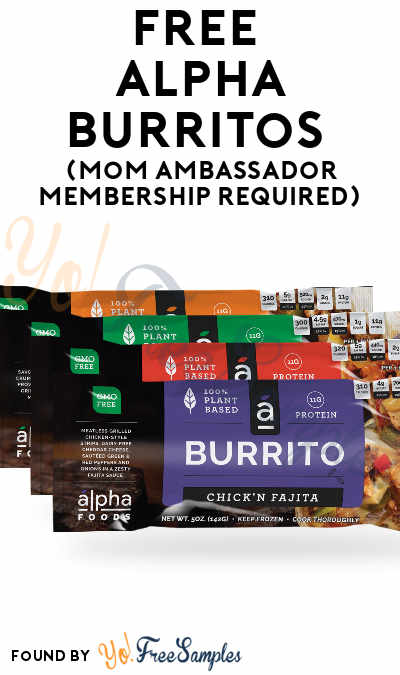 FREE Alpha Burritos (Mom Ambassador Membership Required)