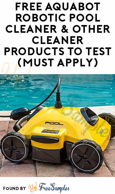 FREE Aquabot Robotic Pool Cleaner & Other Cleaner Products To Test (Must Apply)