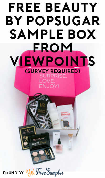FREE Beauty by POPSUGAR Sampling Box (Highlighter Blush Bronzer and Eyeshadow) From ViewPoints (Survey Required)